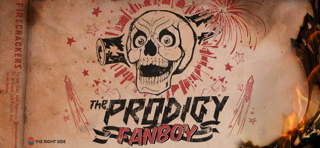 The Prodigy Fanboy Banner created by THE RIGHT SIDE http://therightside.com/
